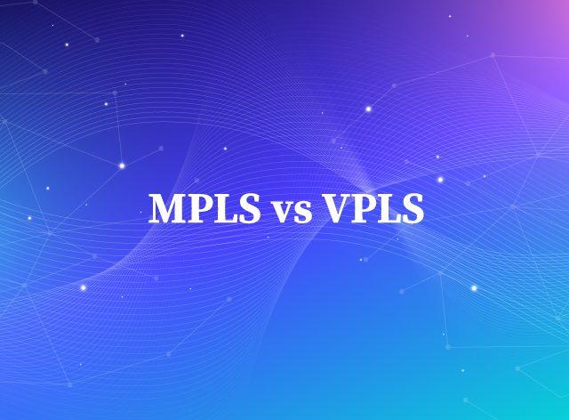 MPLS-vs-VPLS