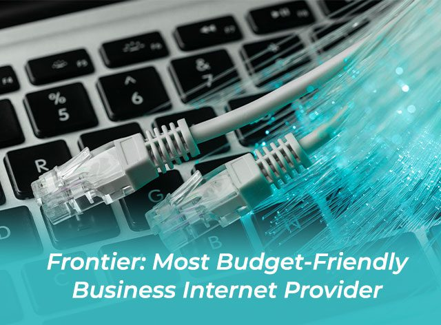 Frontier: Most Budget-Friendly Business Internet Provider