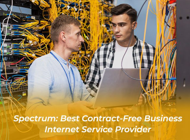 Spectrum: Best Contract-Free Business Internet Service Provider